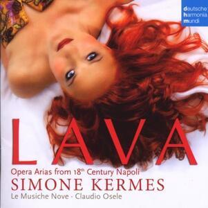 Lava. Opera Arias from 18th Century Napoli - CD Audio di Simone Kermes