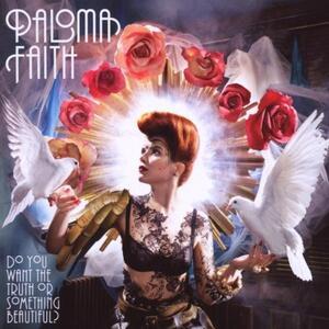 Do You Want the Truth or Something Beautiful? - CD Audio di Paloma Faith