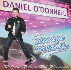 Teenage Dreams - CD Audio di Daniel O'Donnell