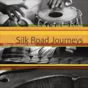Silk Road Journeys. When Strangers Meet - CD Audio di Yo-Yo Ma,Silk Road Ensemble
