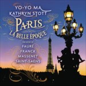 Paris. La belle epoque - CD Audio di Yo-Yo Ma,Kathryn Stott