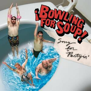 Sorry For Partyin' - CD Audio di Bowling for Soup