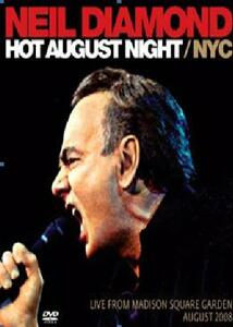 Hot August Night. Live from Madison Square Garden NYC - CD Audio di Neil Diamond