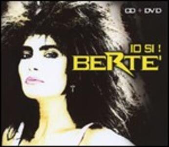 Io sì! Bertè! - CD Audio + DVD di Loredana Bertè