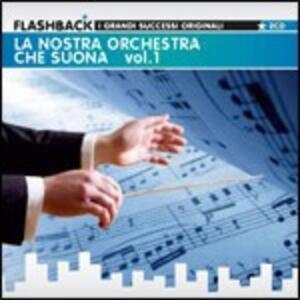 La nostra orchestra che suona vol.1 - CD Audio