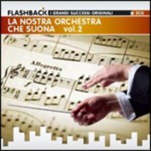 La nostra orchestra che suona vol.2 - CD Audio
