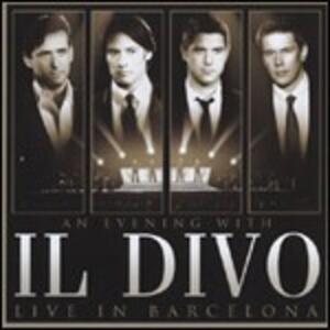 An Evening with Il Divo. Live in Barcelona - CD Audio + DVD di Il Divo