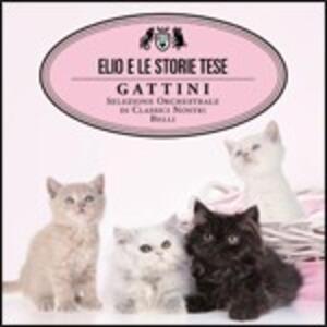 Gattini. Selezione Orchestrale di Classici Nostri Belli - CD Audio + DVD di Elio e le Storie Tese