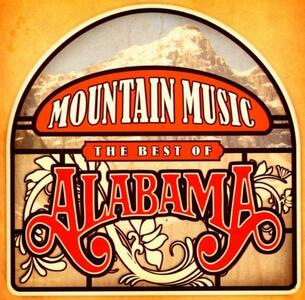 Mountain Music. The Best of Alabama - CD Audio di Alabama