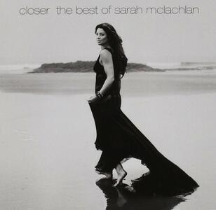 Closer. The Best of - CD Audio di Sarah McLachlan