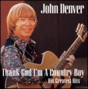Thank God I'm a Country Boy. The Best of - CD Audio di John Denver
