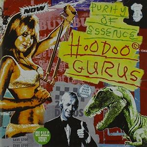 Purity of Essence - CD Audio di Hoodoo Gurus