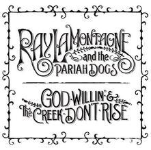 God Willin' and The - Vinile LP di Ray Lamontagne