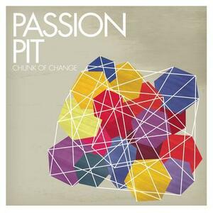Chunk Of Change - CD Audio di Passion Pit
