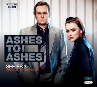 Ashes to Ashes - Series 3 (Colonna Sonora) - CD Audio