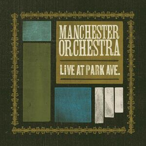 Live at Park Ave. ep - CD Audio di Manchester Orchestra