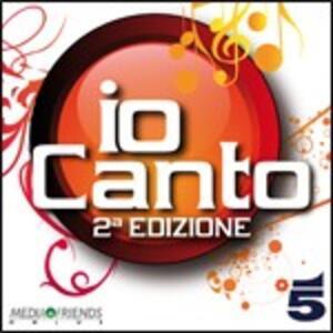 Io Canto. 2ª Edizione (Colonna Sonora) - CD Audio