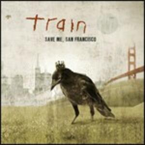 Save Me, San Francisco - CD Audio di Train