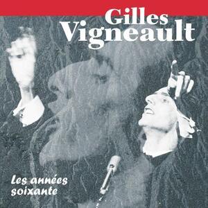 Les Annees Soixante - CD Audio di Gilles Vigneault