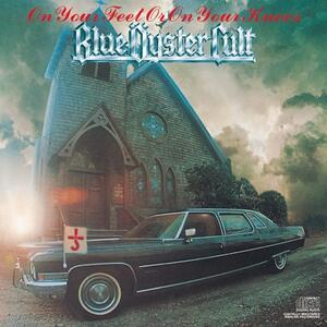 On Your Feet or on Your - CD Audio di Blue Öyster Cult