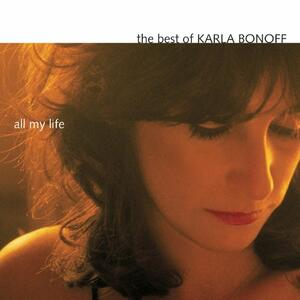 All My Life-Best Of Karla Bono - CD Audio di Karla Bonoff