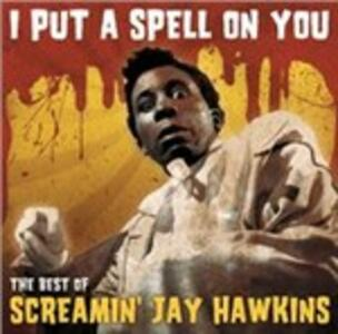 I Put a Spell on You - CD Audio di Screaming Jay Hawkins