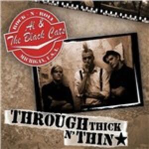 Through Thick 'n' Thin - CD Audio di Al & the Black Cats