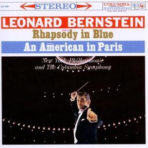 Rapsodia in blu - Un Americano a Parigi - CD Audio di Leonard Bernstein,George Gershwin
