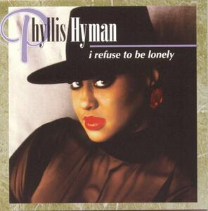I Refuse to Be Lonely - CD Audio di Phyllis Hyman