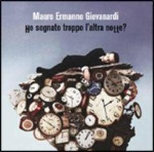 Ho sognato troppo l'altra notte? - CD Audio di Mauro Ermanno Giovanardi