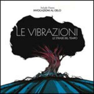 Le strade del tempo - CD Audio di Le Vibrazioni