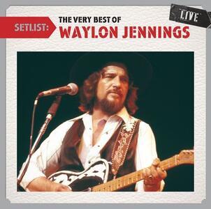 Setlist. the Very Best of - CD Audio di Waylon Jennings