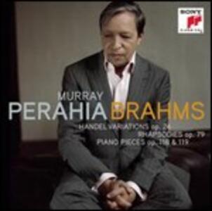 Variazioni su un tema di Händel - 2 Rapsodie op.79 - 6 Pezzi op.118 - 5 Pezzi op.119 - CD Audio di Johannes Brahms,Murray Perahia
