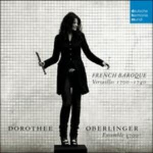 French Baroque. Versailles 1700-1740 - CD Audio di Dorothee Oberlinger