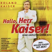 Hallo Herr Kaiser - CD Audio di Roland Kaiser