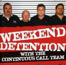 Weekend Detention With - CD Audio di Continious Call Team