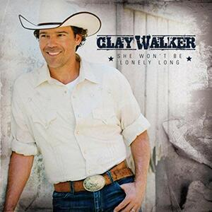 She Won't Be Lonely Long - CD Audio di Clay Walker