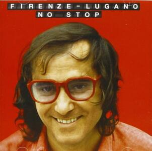 Firenze-Lugano no stop - CD Audio di Ivan Graziani