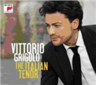The Italian Tenor - CD Audio di Vittorio Grigolo