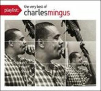 Playlist. The Very Best of - CD Audio di Charles Mingus