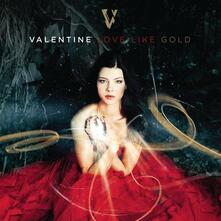 Love Like Gold - CD Audio di Valentine