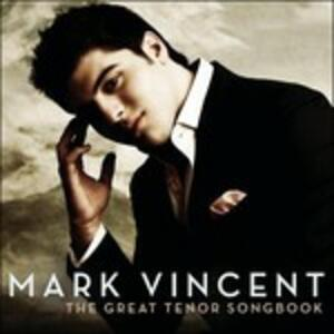 The Great Tenor Songbook - CD Audio di Mark Vincent