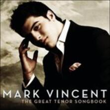 The Great Tenor Songbook - CD Audio di Mark Vincent