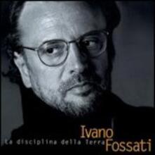 La disciplina della terra - CD Audio di Ivano Fossati
