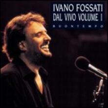 Buontempo: Dal vivo vol.1 - CD Audio di Ivano Fossati