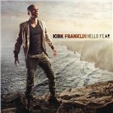 Hello Fear - CD Audio di Kirk Franklin