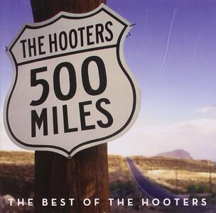 500 Miles. The Best of - CD Audio di Hooters