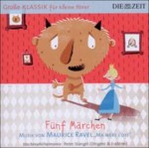 Fuenf Maerchen (Aus Ravel - CD Audio di Maurice Ravel