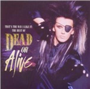 That's the Way I Like it - CD Audio di Dead or Alive