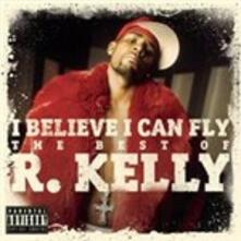 I Believe I Can Fly. The Best of R. Kelly - CD Audio di R. Kelly